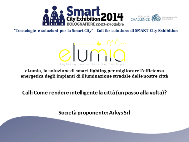 Elumia, lighting innovation technology - Arkys srl - Forum PA challenge a #sce2014